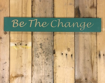 Be The Change - Engraved Sign