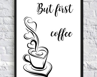 But first coffee print kitchen quote, coffee time, coffee poster, kitchen art, kitchen wall art, kitchen print, kitchen decor, coffee print