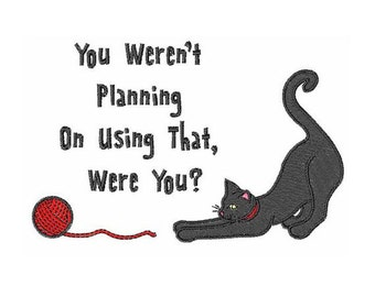 Cat and Yarn Using That? - machine embroidery design