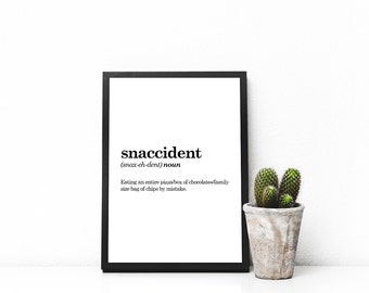 Printable Art Snaccident Definition Print Gift Christmas Gift Funny Quote Funny Print Wall Print Wall Art Dorm Art Dorm Decor Funny Art