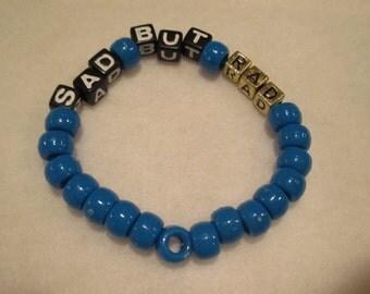 """Meme """"Sad But Rad"""" Bracelet"""