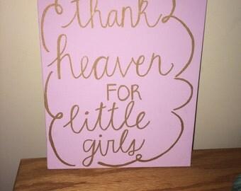 Thank Heaven for Little Girls Canvas