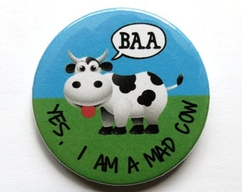 Yes, I am a mad cow badge