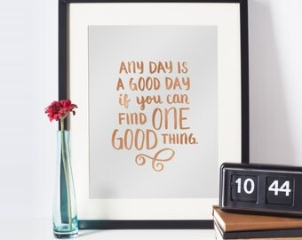 One Good Thing quote print – Rose gold foil – 8.5x11 / 8x10