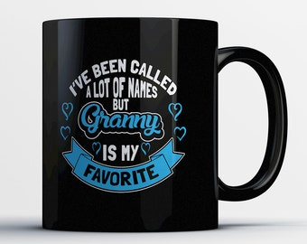 Best Granny Coffee Mug - I've Been Called A Lot Of Names But Granny Is My Favorite - Awesome Granny Mug