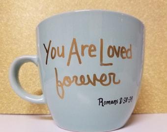 Mug, coffee mug, tea cup, handwritten mug, bible verse, You are loved forever