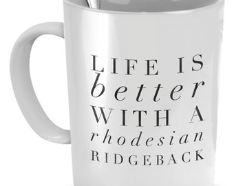 Rhodesian Ridgeback Mug - Life Is Better With A Rhodesian Ridgeback - Rhodesian Ridgeback