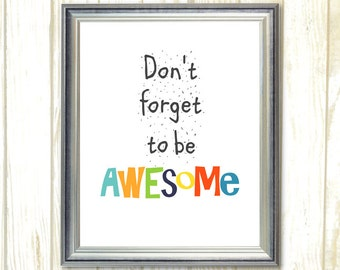 Printable wall art, Don't Forget To Be Awesome, Quote Playroom Wall Art, Kids Room Decor, Digital Instant Download, Playroom Printable print