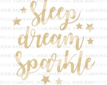 Sleep Dream Sparkle SVG, Baby Girl SVG, Newborn Girl svg, Princess svg, Clip art, cuttables, Pumpkin svg, Cricut, Silhouette, Cutting Files