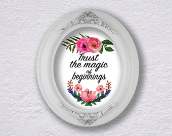 Trust the Magic of New Beginnings Floral Printable Quote