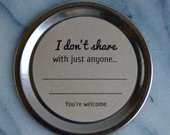 """Instant Download """"I Don't Share With Just Anyone..."""" Mason Jar // Canning Jar Labels // 2 inch and 2.5 Inch // Printable"""