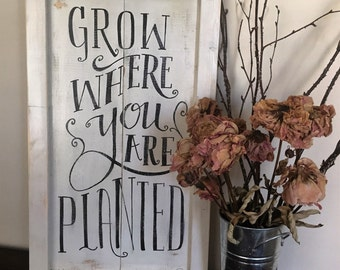 Grow Where You Are Planted wooden sign
