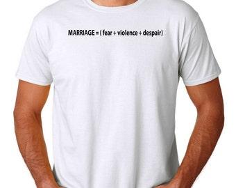 Marriage=(fear +  violence + despair)