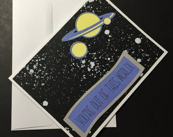 Any Occasion Card, You're Out of this World Card, Sci-Fi Card, Handmade Greeting Card, Just Because Card, Outer Space Card, Planets Card