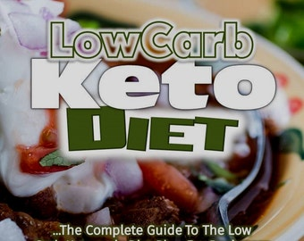 Low Carb Keto Diet: The Complete Guide to the Low Carb Ketogenic Diet Plan for Beginners With The Goal of Maintaining Low Carb...