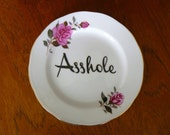 Asshole hand painted vintage porcelain bread and butter plate with hanger recycled humor decor/display