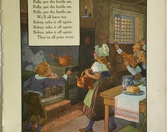 Polly , Put The Kettle On.....from 1921 Mother Goose Book