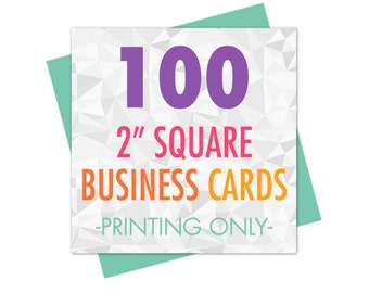 "100 Business Cards, 2"" Square Business Cards, Business Card Printing, Printed Business Cards, Matte or Glossy"