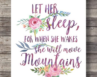 "Printable art | Nursery watercolor Quote wall decor decoration girl printable, ""Let her sleep, for when she wakes, she will move mountains!"""