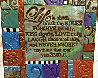 Life is Short Break the Rules - Mosaic Gift - Birthday Gift - Inspirational Gift - Polymer Clay Tile Mosiac - MM40004-15