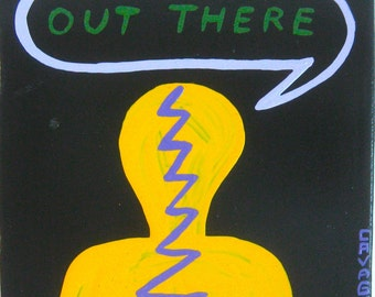 original painting / I Have 42 Things To Say (Out There) / 4942 / i'm not like everybody else