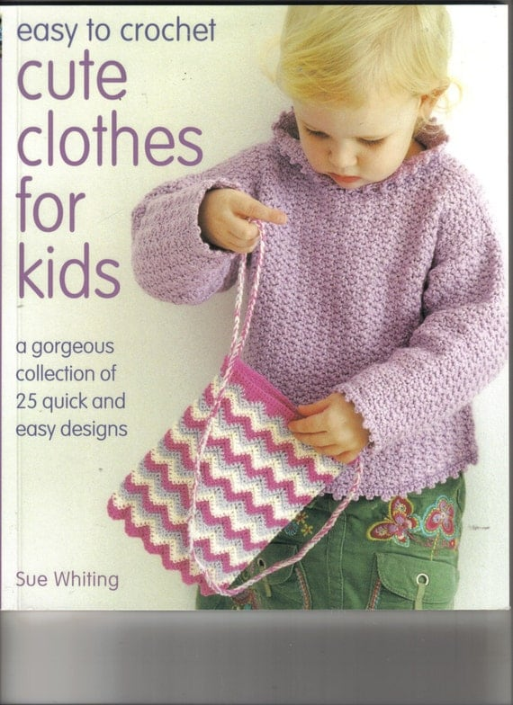 Easy Crochet Book Cover ~ Easy to crochet cute clothes for kids book