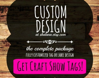 The Complete Package - Custom Tag or Label - Square or Rectangle Design