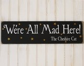 We're All Mad Here Wood Sign Cheshire Cat Wall Decor Wonderland Saying