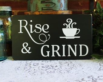 Rise and Grind Coffee Sign Wood - Kitchen Decor - Wall Art -Coffee Lover - Coffee Saying - Coffee Plaque