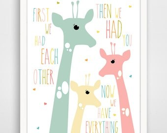 First We Had Each Other Then We Had You Now We Have Everything Print - Giraffe Nursery Decor - Giraffe Wall Art - Giraffe Baby Art