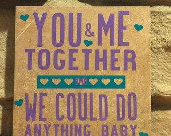 """You and Me (Dave Matthews Band Lyrics ) decorative ceramic tile 6"""""""