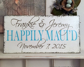 HAPPILY MAUI'D | Hawaii or Maui Weddings | Personalized WEDDING Signs | 24 x 12