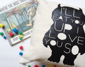 Wild Thing I'll Eat You Up I Love You So - Pillow Cover