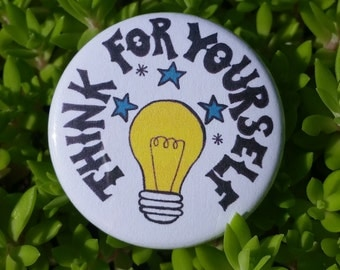 "THINK FOR YOURSELF 1.5"" Button: Bold, Hand-Drawn Design"