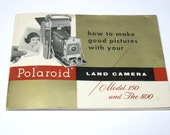 Vintage Polaroid Land Camera  How to Make Good Pictures with Your Polaroid Model 150 and The 800 Camera Instruction Manual