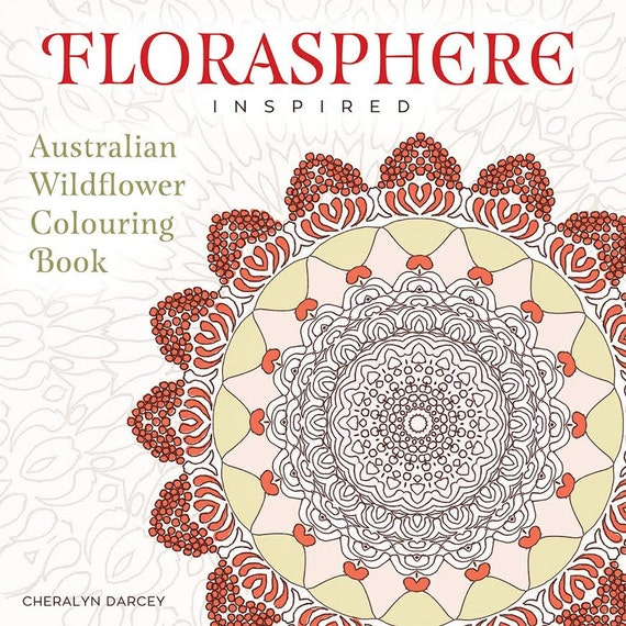 Florasphere Inspired, Australian Wildflower Colouring Book ~ personally signed