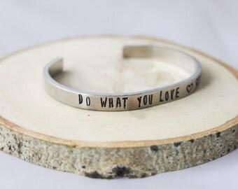 Cuff Bracelet - Boho Bracelet - Stamped Aluminum Bracelet - Do What You Love