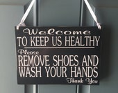 Welcome to keep us healthy please remove shoes wood sign - custom wood sign - door hanger