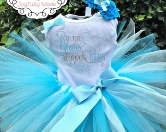 If the Glass Slipper Fits Tutu Set - Cinderella Birthday Outfit - Cinderella Dress