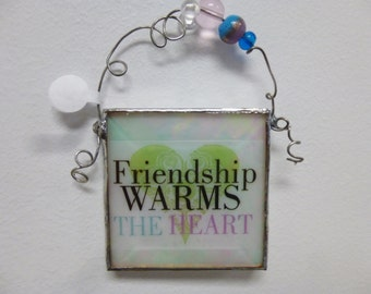 New Friend Stained Glass Hanging Suncatcher Quote ~ Friendship Warms The Heart Inspiration