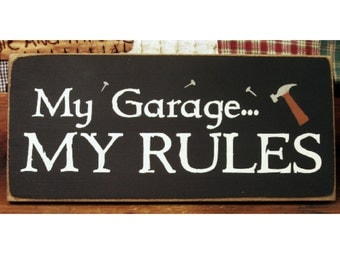 My garage my rules primitive wood sign