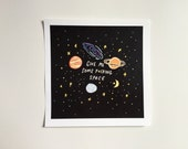 Give Me Some Fucking Space - Art Print