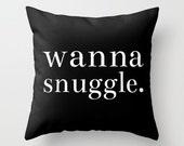 Pillow | Home Decor | Bedding | Wanna Snuggle | Christmas Holiday | Throw Pillow - Decorative Pillow | Custom | Change Color