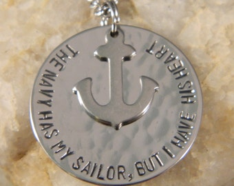 The Navy Has my Sailor But I have His Heart Necklace