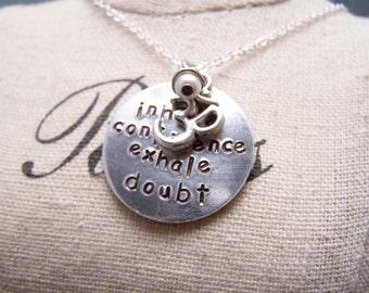 Inhale Confidence. Exhale Doubt. Meditation. Encouragement. Positive thoughts
