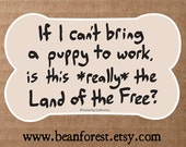 if i can't bring a puppy to work - vinyl sticker vet tech decal veterinarian gift bumper sticker vinyl laptop decal land of the free