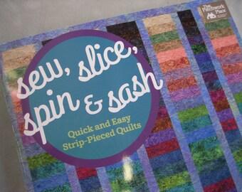 Sew, Slice, Spin and Sash