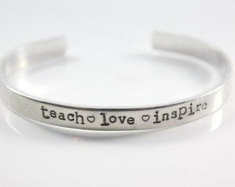 Hand Stamped Teacher Cuff Bracelet - Teach Love Inspire - Quick Ship Teacher Bracelet - Silver Teacher Bracelet - Teacher Gift Idea