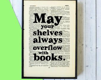 Book Lover Gift - May Your Shelves Always Overflow With Books - Book Art - Framed Art - Literary Gifts - Bookworm - Book Lover