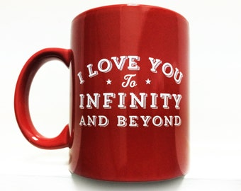 I love you to Infinity and back Coffee Mug
